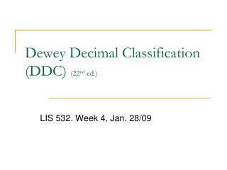 Dewey Decimal Classification (DDC)  (22 nd  ed.)