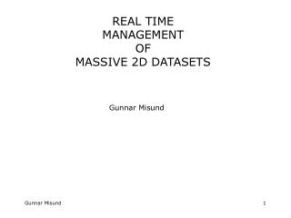 REAL TIME  MANAGEMENT  OF  MASSIVE 2D DATASETS