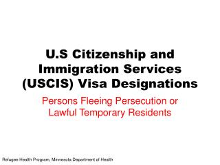 U.S Citizenship and Immigration Services USCIS Visa Designations