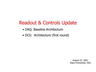 Readout & Controls Update  DAQ: Baseline Architecture  DCS:  Architecture (first round)