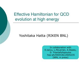 Effective Hamiltonian for QCD   evolution at high energy