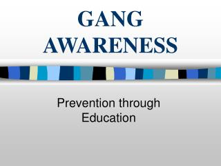 GANG AWARENESS