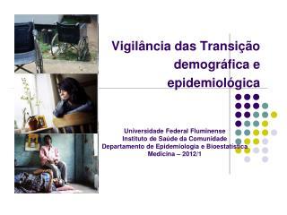 Vigilância das Transição demográfica e epidemiológica