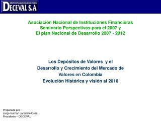 Los Depósitos de Valores  y el Desarrollo y Crecimiento del Mercado de  Valores en Colombia