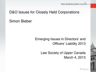 D&O Issues for Closely Held Corporations Simon Bieber