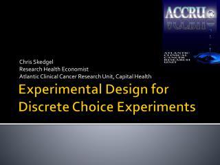 Experimental Design for Discrete Choice Experiments