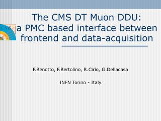 The CMS DT Muon DDU: a PMC based inte r face between frontend and data-acquisition