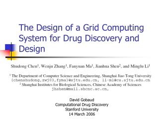 The Design of a Grid Computing System for Drug Discovery and Design