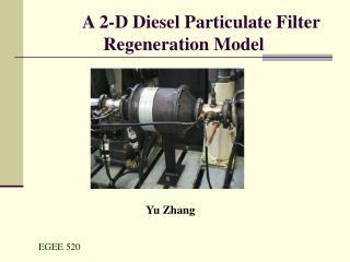 A 2-D Diesel Particulate Filter Regeneration Model