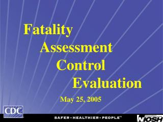 Fatality  Assessment   Control    Evaluation