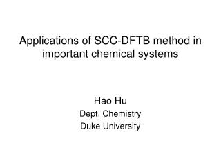 Applications of SCC-DFTB method in important chemical systems