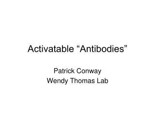 "Activatable ""Antibodies"""