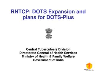 RNTCP: DOTS Expansion and plans for DOTS-Plus