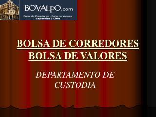 BOLSA DE CORREDORES BOLSA DE VALORES