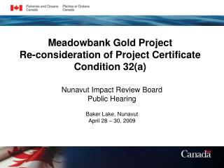 Meadowbank Gold Project Re-consideration of Project Certificate Condition 32(a)