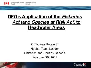 DFO's Application of the  Fisheries Act  (and  Species at Risk Act)  to Headwater Areas