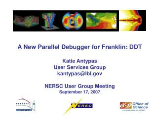 A New Parallel Debugger for Franklin: DDT Katie Antypas User Services Group kantypas@lbl