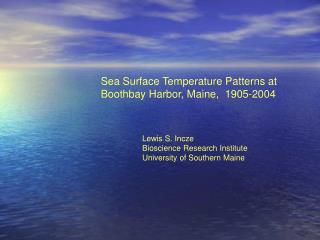 Sea Surface Temperature Patterns at Boothbay Harbor, Maine,  1905-2004