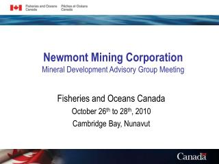 Newmont Mining Corporation Mineral Development Advisory Group Meeting