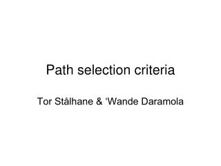 Path selection criteria