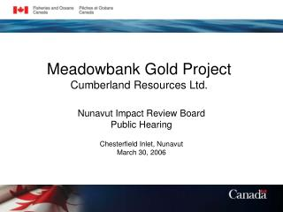 Meadowbank Gold Project Cumberland Resources Ltd.