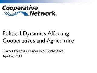 Political Dynamics Affecting Cooperatives and Agriculture