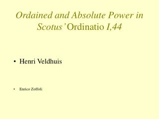 Ordained and Absolute Power in Scotus'  Ordinatio  I,44