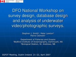 Stephen J. Smith 1 , Peter Lawton 2 Pierre Clement 1 Department of Fisheries and Oceans