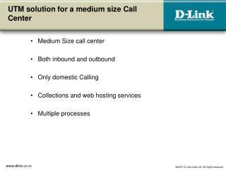 UTM solution for a medium size Call Center