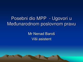 Posebni dio MPP   -  Ugovori  u Me đ unarodnom poslovnom pravu