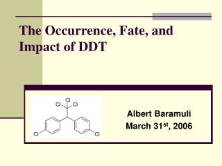 The Occurrence, Fate, and Impact of DDT