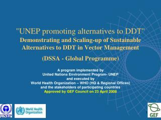 A program implemented by  United Nations Environment Program- UNEP  and executed by