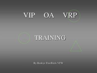 VIP     OA     VRP TRAINING