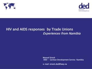 HIV and AIDS responses  by Trade Unions Experiences from Namibia
