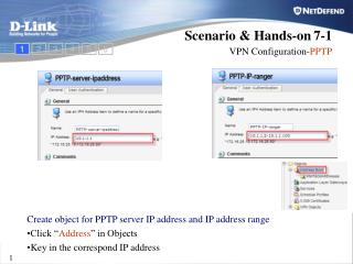 "Create object for PPTP server IP address and IP address range Click "" Address "" in Objects"