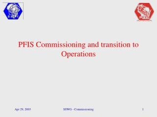 PFIS Commissioning and transition to Operations