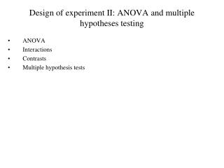 Design of experiment II: ANOVA and multiple hypotheses testing