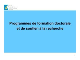 Programmes de formation doctorale  et de soutien à la recherche