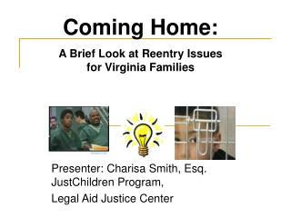 Presenter: Charisa Smith, Esq. JustChildren Program,  Legal Aid Justice Center