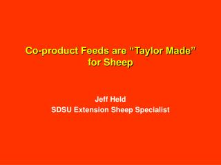 "Co-product Feeds are ""Taylor Made"" for Sheep"
