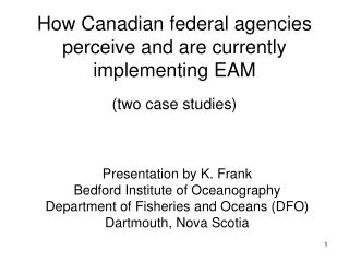 How Canadian federal agencies perceive and are currently implementing EAM