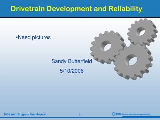 Drivetrain Development and Reliability
