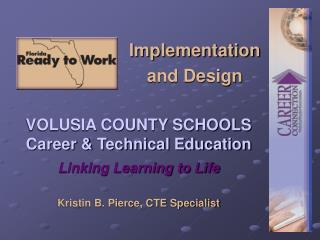 VOLUSIA COUNTY SCHOOLS Career & Technical Education