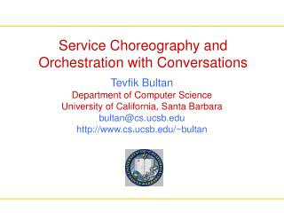 Service Choreography and Orchestration with Conversations