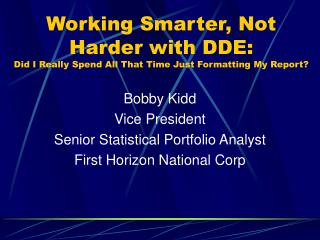 Working Smarter, Not Harder with DDE: Did I Really Spend All That Time Just Formatting My Report?