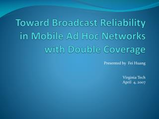 Toward Broadcast Reliability in Mobile Ad Hoc Networks with Double Coverage