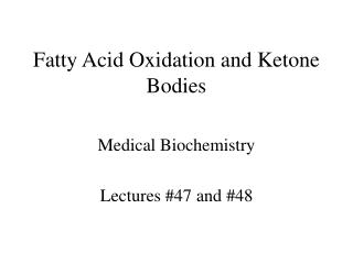 Fatty Acid Oxidation and Ketone Bodies