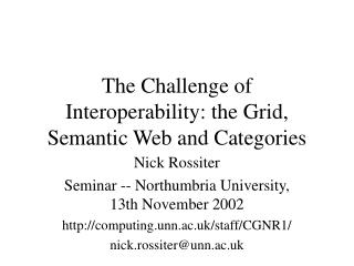 The Challenge of Interoperability: the Grid, Semantic Web and Categories