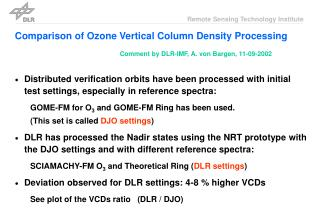 Comparison of Ozone Vertical Column Density Processing