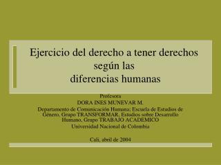 Ejercicio del derecho a tener derechos según las   diferencias humanas